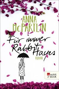 Cover Für immer Rabbit Hayes