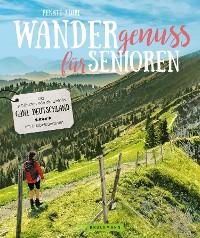 Cover Wandergenuss: Die schönsten Wanderziele für Senioren in Deutschland.