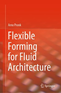 Cover Flexible Forming for Fluid Architecture