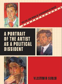 Cover A Portrait of the Artist as a Political Dissident