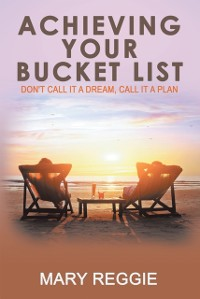 Cover Achieving Your Bucket List