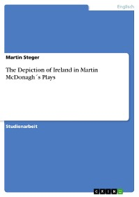 Cover The Depiction of Ireland in Martin McDonagh´s Plays