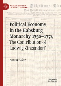 Cover Political Economy in the Habsburg Monarchy 1750–1774