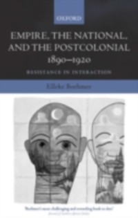 Cover Empire, the National, and the Postcolonial, 1890-1920