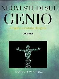 Cover Nuovi studii sul genio vol. II (Origine e natura dei genii)