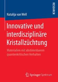 Cover Innovative und interdisziplinäre Kristallzüchtung