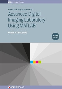 Cover Advanced Digital Imaging Laboratory Using MATLAB®, 2nd Edition