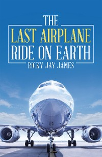 Cover The Last Airplane Ride on Earth