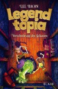 Cover Legendtopia – Verschwörung der Schatten