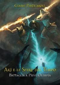 Cover Battaglia a Pieve Olimpia. Aki e le Sfere del Tempo