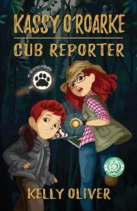 Cover KASSY O'ROARKE, Cub Reporter