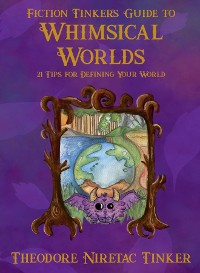 Cover Fiction Tinker's Guide to Whimsical Worlds