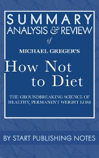 Cover Summary, Analysis, and Review of Michael Greger's How Not to Diet