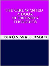Cover The girl wanted - A book of friendly thoughts