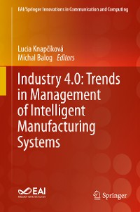 Cover Industry 4.0: Trends in Management of Intelligent Manufacturing Systems