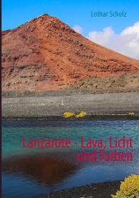 Cover Lanzarote - Lava, Licht und Farben