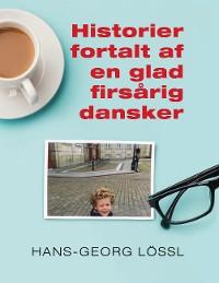 Cover Historier fortalt af en glad firsårig dansker