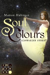 Cover Soul Colours 3: Schwarzer Verrat