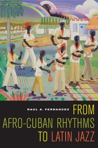 Cover From Afro-Cuban Rhythms to Latin Jazz