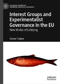Cover Interest Groups and Experimentalist Governance in the EU
