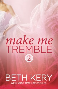 Cover Make Me Tremble (Make Me: Part Two)