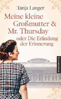 Cover Meine kleine Großmutter & Mr. Thursday oder Die Erfindung der Erinnerung