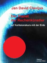 Cover Der Planet der Rechenkünstler auf Kollisionskurs mit der Erde