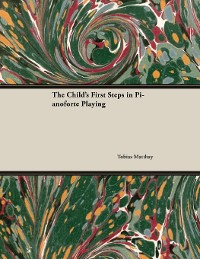 Cover The Child's First Steps in Pianoforte Playing