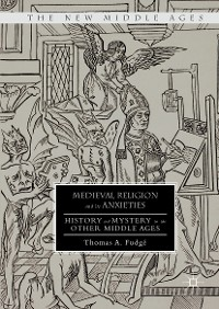 Cover Medieval Religion and its Anxieties