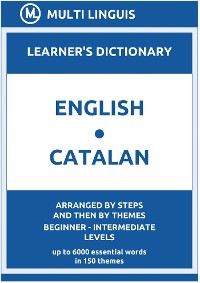 Cover English-Catalan Learner's Dictionary (Arranged by Steps and Then by Themes, Beginner - Intermediate Levels)