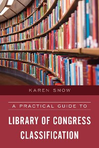 Cover A Practical Guide to Library of Congress Classification