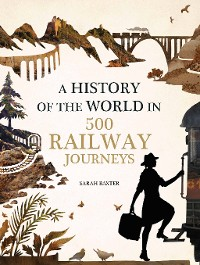 Cover History of the World in 500 Railway Journeys