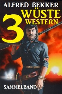 Cover Sammelband: 3 wuste Western