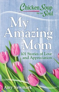 Cover Chicken Soup for the Soul: My Amazing Mom