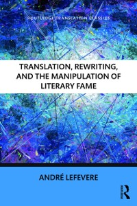 Cover Translation, Rewriting, and the Manipulation of Literary Fame
