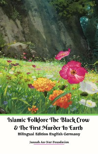 Cover Islamic Folklore The Black Crow and The First Murder In Earth  Bilingual Edition English Germany
