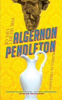 Cover The Secret Life of Algernon Pendleton