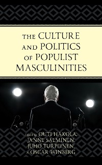 Cover The Culture and Politics of Populist Masculinities