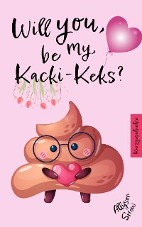 Cover Will you be my Kacki-Keks?