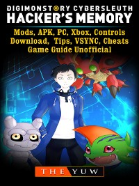 Cover Digimon Story Cyber Sleuth Hackers Memory, Mods, APK, PC, Xbox, Controls, Download, Tips, VSYNC, Cheats, Game Guide Unofficial