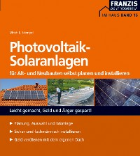 Cover Photovoltaik-Solaranlagen für Alt- und Neubauten selbst planen und installieren