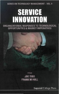 Cover Service Innovation: Organizational Responses To Technological Opportunities And Market Imperatives