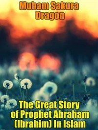 Cover The Great Story of Prophet Abraham (Ibrahim) In Islam