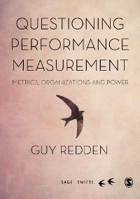 Cover Questioning Performance Measurement: Metrics, Organizations and Power