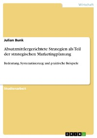 Cover Absatzmittlergerichtete Strategien als Teil der strategischen Marketingplanung