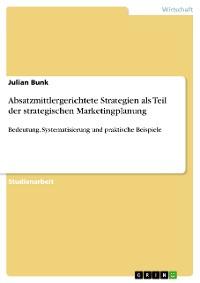 Cover Absatzmittlergerichtete Strategien als Teil der strategischen Marketingplanung