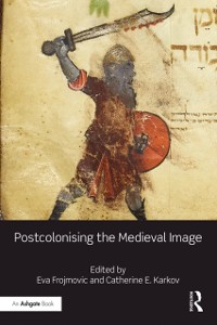 Cover Postcolonising the Medieval Image