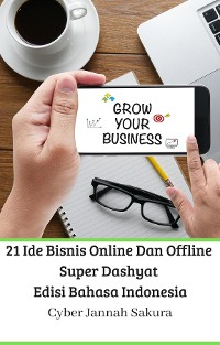 Cover 21 Ide Bisnis Online Dan Offline Super Dashyat Edisi Bahasa Indonesia