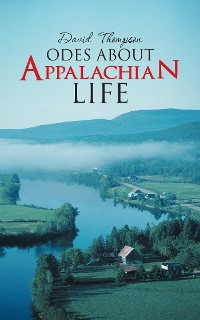 Cover Odes About Appalachian Life
