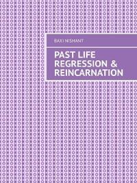 Cover Past Life Regression & Reincarnation